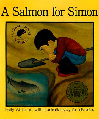 A Salmon for Simon By Waterton, Betty/ Blades, Ann (ILT)